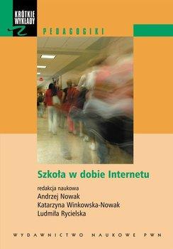 Szkoła w dobie Internetu-Nowak Andrzej, Winkowska-Nowak Katarzyna, Rycielska Ludmiła