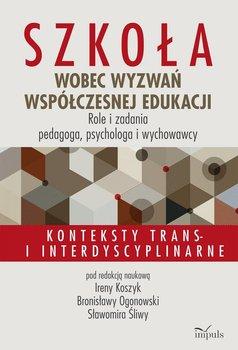 Szkoła wobec wyzwań współczesnej edukacji. Role i zadania pedagoga, psychologa i wychowawcy-Opracowanie zbiorowe
