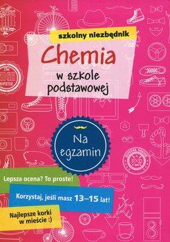 Szkolny niezbędnik. Chemia w szkole podstawowej-Opracowanie zbiorowe