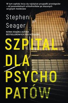 Szpital dla psychopatów-Seager Stephen