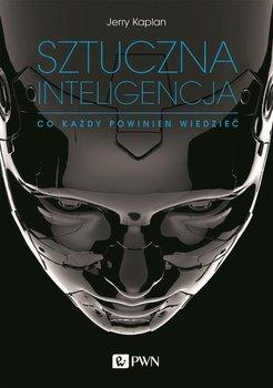 Sztuczna inteligencja. Co każdy powinien wiedzieć-Kaplan Jerry