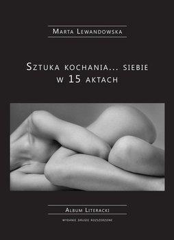 Sztuka kochania... siebie w 15 aktach-Lewandowska Marta