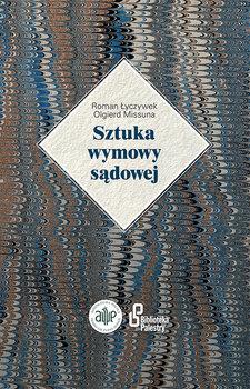 Sztuka wymowy sądowej-Łyczywek Roman, Missuna Olgierd
