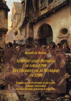 Szuanie, czyli Bretania w roku 1799. Les Chouans ou la Bretagne en 1799-De Balzac Honore