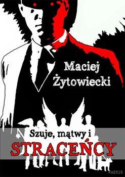 Szuje, mątwy i straceńcy-Żytowiecki Maciej