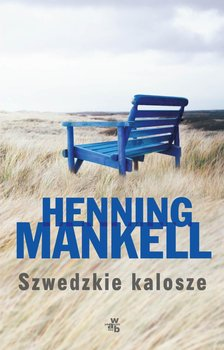 Szwedzkie kalosze. Fredrik Welin. Tom 2-Mankell Henning