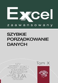 Szybkie porządkowanie danych w Excelu. Excel zaawansowany. Tom 10-Dynia Piotr, Kudliński Jakub