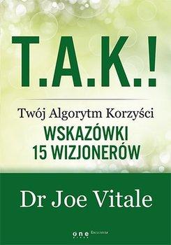 T.A.K.! Twój algorytm korzyści. Wskazówki 15 wizjonerów                      (ebook)