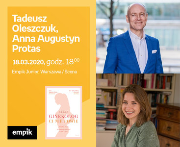 Odwołane: Tadeusz Oleszczuk, Anna Augustyn Protas | Empik Junior / Scena