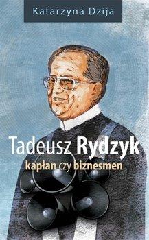 Tadeusz Rydzyk. Kapłan czy biznesmen                      (ebook)