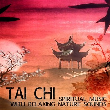 Tai Chi: Spiritual Music with Relaxing Nature Sounds for Taichi Exercises & Mindfulness Meditation, Shiatsu Massage, Reiki & Relaxation - Asian Flute Music Oasis