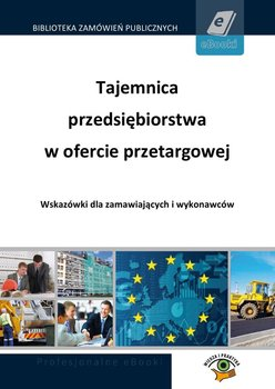 Tajemnica przedsiębiorstwa w ofercie przetargowej                      (ebook)