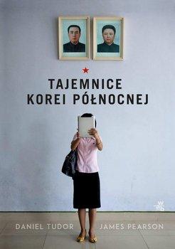 Tajemnice Korei Północnej-Tudor Daniel, Pearson James