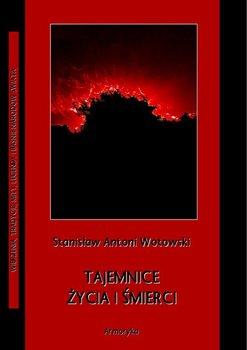 Tajemnice życia i śmierci-Wotowski Stanisław Antoni