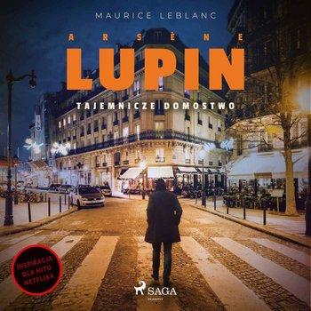 Tajemnicze domostwo. Arsene Lupin-Leblanc Maurice