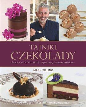 Tajniki czekolady. Przepisy, wskazówki i techniki nagradzanego mistrza cukiernictwa-Tilling Mark