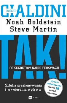 Tak! 60 sekretów nauki perswazji. Sztuka przekonywania i wywierania wpływu-Cialdini Robert B., Goldstein Noah J., Martin Steve J.