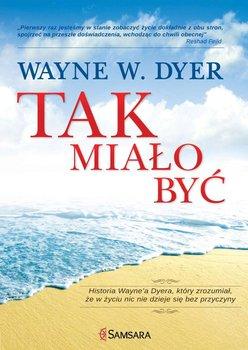Tak miało być-Dyer Wayne W.