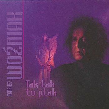 Tak, Tak To Ptak-Tadeusz Woźniak