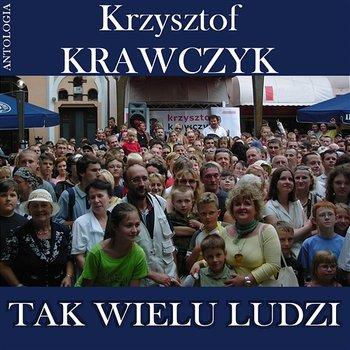 Tak wielu ludzi (Krzysztof Krawczyk Antologia)-Krzysztof Krawczyk