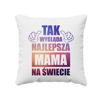 Tak wygląda najlepsza mama na świecie - poduszka prezent dla mamy-Koszulkowy