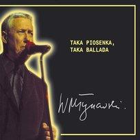 Taka Piosenka, Taka Ballada