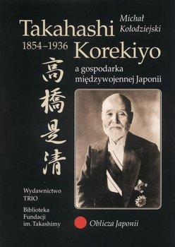 Takahashi Korekiyo (1854-1936) a gospodarka międzywojennej Japonii-Kołodziejczyk Michał