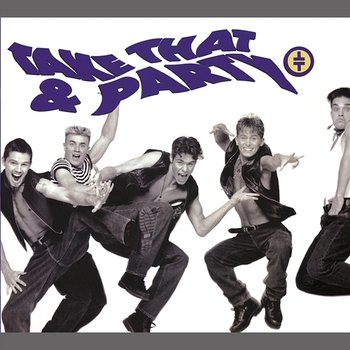 Take That And Party-Take That