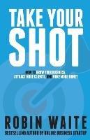 Take Your Shot-Waite Robin
