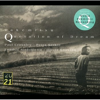 Takemitsu: Quotation Of Dream; Two Signals From Heaven; How Slow The Wind; Twill By Twilight; Archipelago S; Dream/Window - Paul Crossley, Peter Serkin, London Sinfonietta, Oliver Knussen