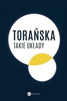 Takie układy-Torańska Teresa, Grzela Remigiusz, Szejnert Małgorzata