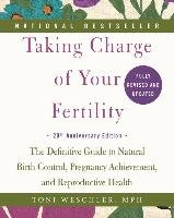 Taking Charge of Your Fertility. 20th Anniversary Edition-Weschler Toni