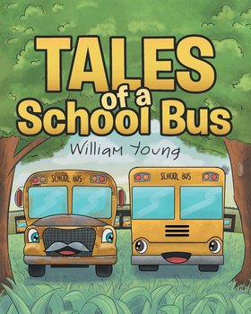 Tales Of A School Bus - Young William