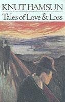 Tales of Love and Loss-Hamsun Knut