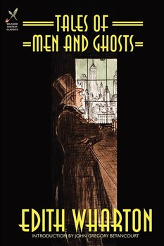 Tales of Men and Ghosts-Wharton Edith
