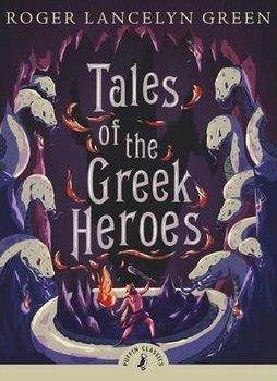 Tales of the Greek Heroes-Green Roger Lancelyn