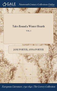 Tales Round a Winter Hearth; VOL. I-Porter Jane