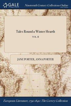 Tales Round a Winter Hearth; VOL. II-Porter Jane