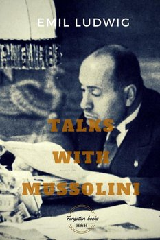 Talks with Mussolini - Ludwig Emil