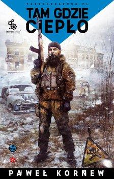 Tam gdzie ciepło-Kornew Paweł