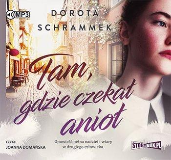 Tam, gdzie czekał anioł-Schrammek Dorota