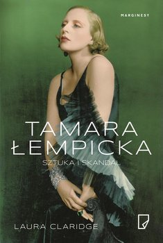 Tamara Łempicka. Sztuka i skandal-Claridge Laura