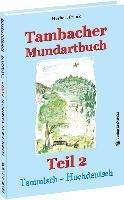TAMBACHER MUNDARTBUCH Teil 2 - Tammisch - Hochdeutsch-Frank Herbert