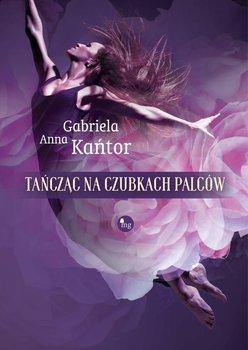 Tańcząc na czubkach palców-Kańtor Gabriela Anna