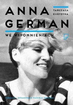 Tańcząca Eurydyka. Anna German we wspomnieniach                      (ebook)