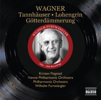 Tannhauser, Lohengrin Gotterdammerung-Furtwangler Wilhelm