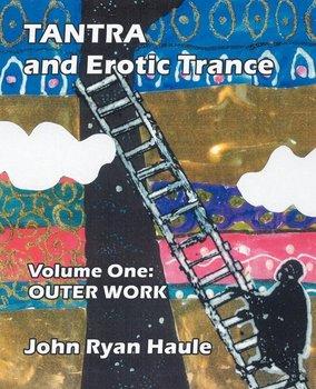 Tantra & Erotic Trance-Haule John Ryan