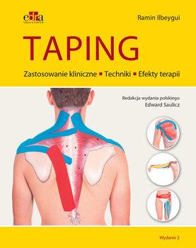 Taping. Zastosowanie kliniczne. Techniki. Efekty terapii-Ilbeygui Ramin