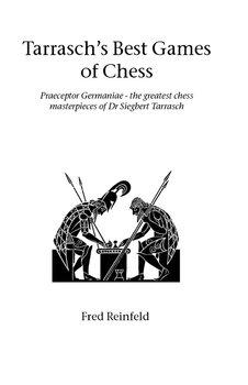 Tarrasch's Best Games of Chess-Reinfeld Fred