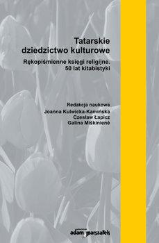 Tatarskie dziedzictwo kulturowe. Rękopiśmienne księgi religijne. 50 lat kitabistyki-Opracowanie zbiorowe